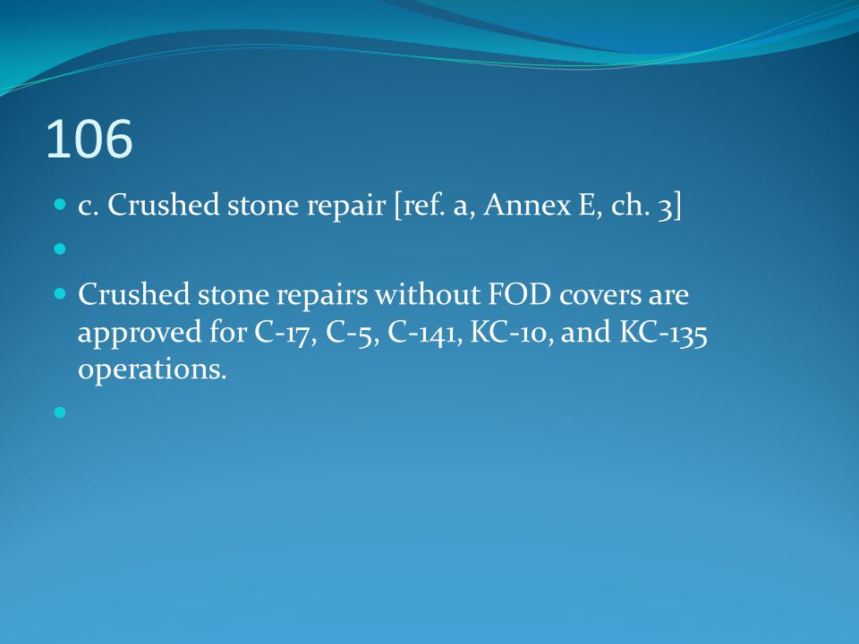 106 c. Crushed stone repair [ref. a, Annex E, ch. 3]